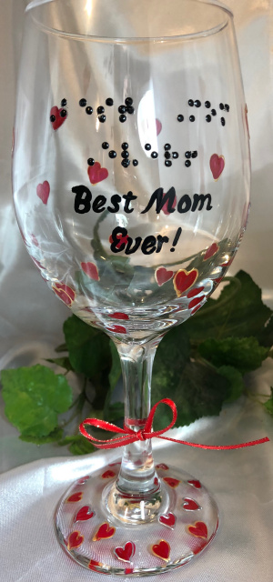 20 oz. Wine glass- with hand painted red hearts - Best Mom Ever in tactile braille and script
